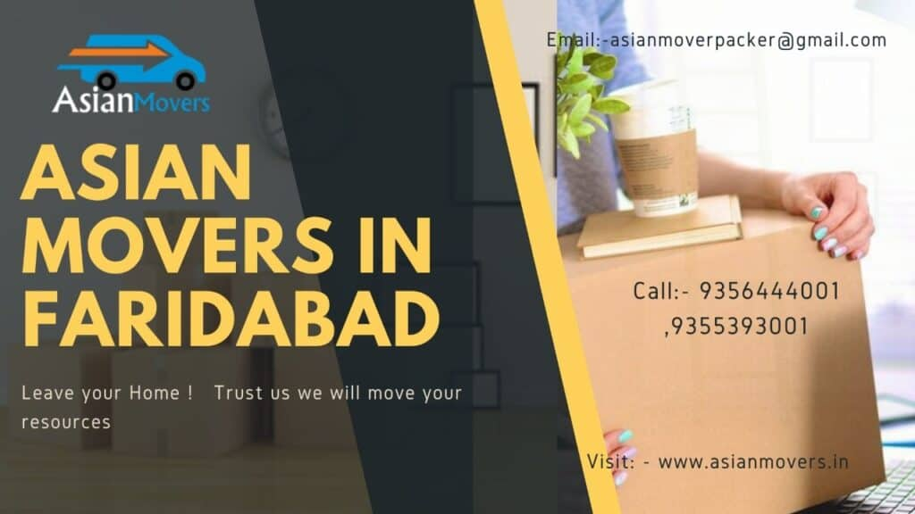 Top   Asian Packers and Movers in Faridabad / 9356444001 IBA Approved